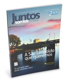 ACIST SL - Associação Comercial, Industrial, de Serviços e Tecnologia de São Leopoldo - Revista Juntos Somos Mais | edição 7