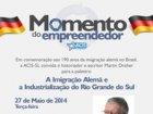 ACIST SL - Associação Comercial, Industrial, de Serviços e Tecnologia de São Leopoldo - Imigração alemã é tema do Momento do Empreendedor