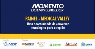 ACIST SL - Associação Comercial, Industrial, de Serviços e Tecnologia de São Leopoldo - Medical Valley na pauta do Momento do Empreendedor